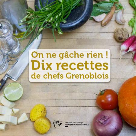 10 Recettes anti gaspi de Chefs grenoblois